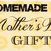 Top Homemade Mother's Day Gift Ideas