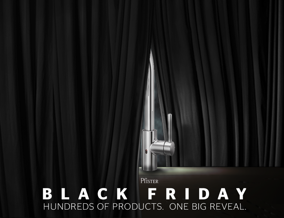 Black Friday Offers! - Pfister Faucets Kitchen & Bath Design Blog